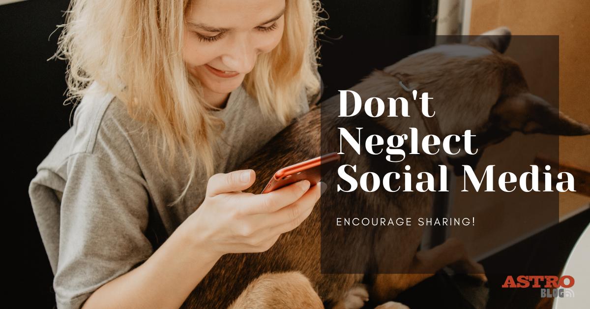 Dont Neglect Social Media