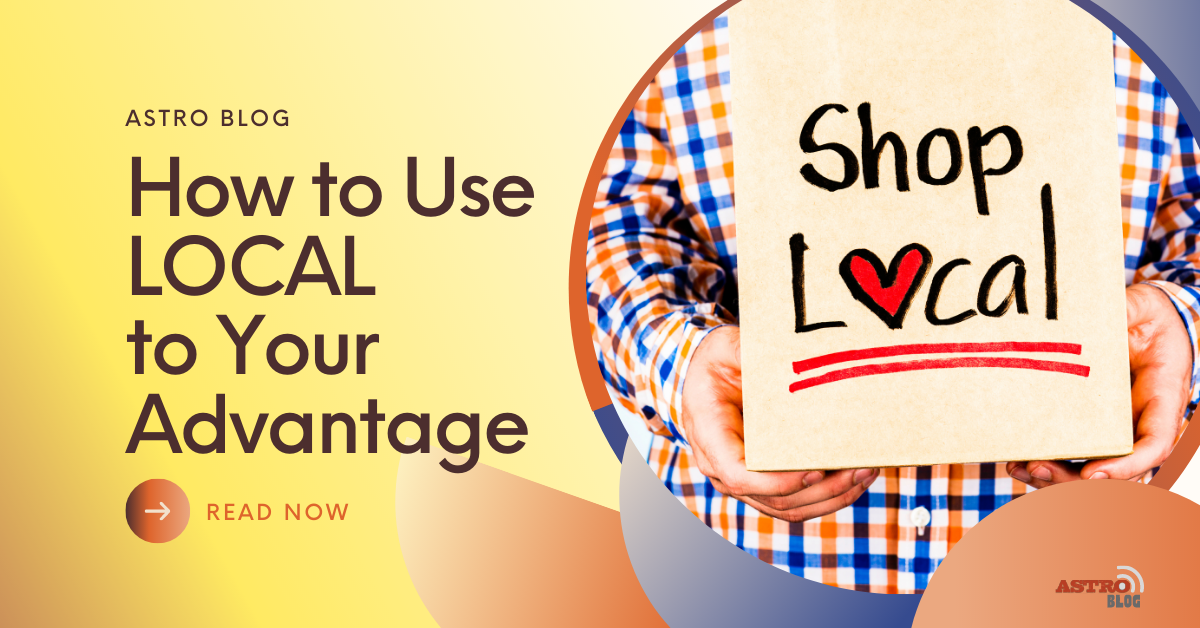 How to Use Local to Your Advantage