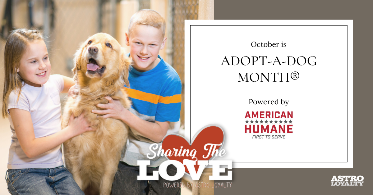 Adopt-A-Dog Month®. By American Humane Association