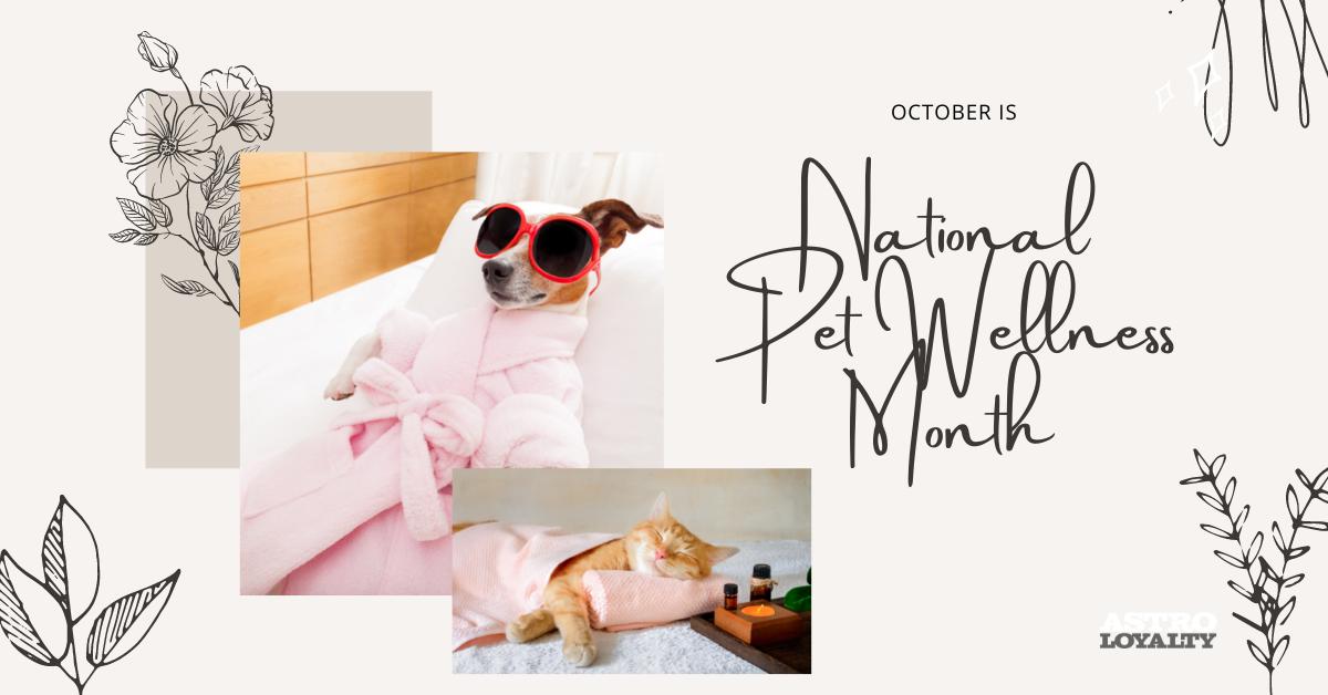 National Pet Wellness Month.