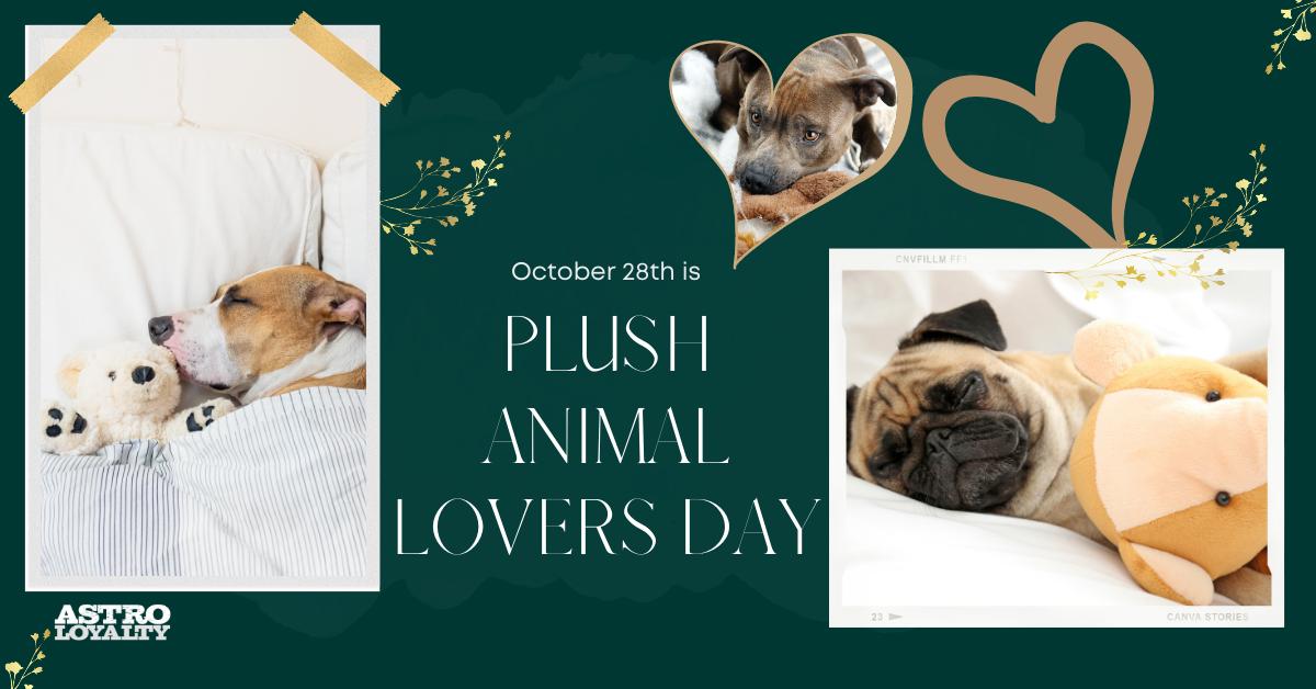 Oct. 28_Plush Animal Lovers Day
