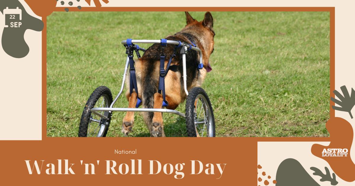 Sept. 22_National Walk 'n' Roll Dog Day